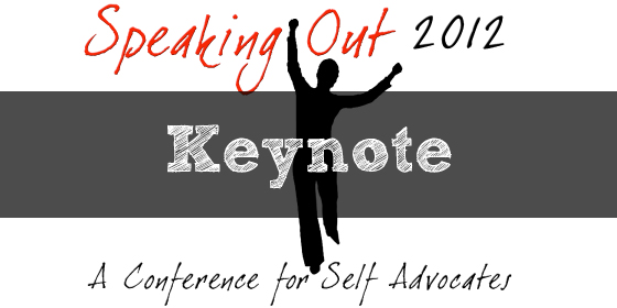 Speaking Out 2012: A Conference For Self Advocates