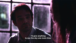 """Screenshot of Matt Murdock telling Karen """"I'd give anything to see the sky one more time."""""""